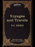 Voyages and Travels: Ancient and Modern: The Five Foot Shelf of Classics, Vol. XXXIII (in 51 Volumes)