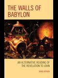 The Walls of Babylon: An Alternative Reading of the Revelation to John