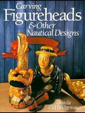 Carving Figureheads & Other Nautical Designs