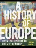 A History of Europe: From Prehistory to the 21st Century