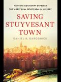 Saving Stuyvesant Town: How One Community Defeated the Worst Real Estate Deal in History