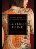 Covered in Ink: Tattoos, Women and the Politics of the Body