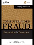 Computer Aided Fraud Prevention and Detection: A Step by Step Guide [With CDROM]