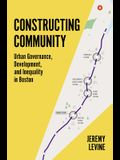 Constructing Community: Urban Governance, Development, and Inequality in Boston