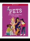 Pets: Getting Them, Caring for Them, and Loving Them
