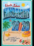 Uncle John's Hindsight Is 20/20 Bathroom Reader, 34: The Future Is Family, Friends, Facts, and Fun
