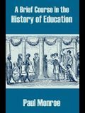 A Brief Course in the History of Education