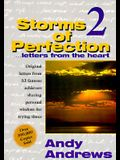 Storms of Perfection Volume II ~ Original Letters from 52 Famous Achievers Sharing Personal Wisdom for Trying Times