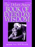 Delany Sisters' Book of Everyday Wisdom