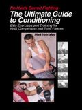 The Ultimate Guide to Conditioning: Elite Exercises and Training for NHB Competition and Total Fitness