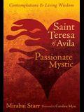 Saint Teresa of Avila: Passionate Mystic