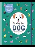 The Very Best Dog: My Life Story as Told by My Human