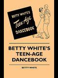 Betty White's Teen-Age Dancebook