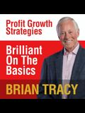 Brilliant on the Basics Lib/E: Profit Growth Strategies