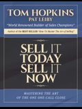 Sell It Today, Sell It Now: Mastering the Art of the One-Call Close