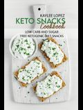 Keto Snacks Cookbook: Low Carb And Sugar Free Ketogenic Diet Snacks