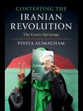 Contesting the Iranian Revolution: The Green Uprisings