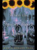 When the Spirits Dance Mambo: Growing Up Nuyorican in El Barrio