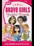 Brave Girls: Faithful Friends: A 90-Day Devotional