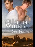 The Isle Of... Where?, Volume 1
