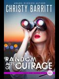 Random Acts of Outrage