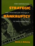 Strategic Bankruptcy: How Corporations Creditors Use Chp11