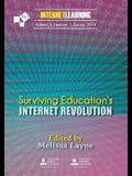 Surviving Education's Internet Revolution: Vol.3 No. 1 of Internet Learning
