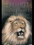 Psalms 91: The Ultimate Protection