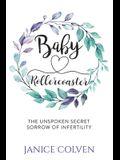 Baby Rollercoaster: The Unspoken Secret Sorrow of Infertility