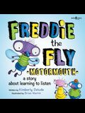 Freddie the Fly: Motormouth: A Story about Learning to Listen