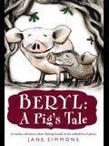 Beryl: A Pig's Tale