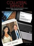 Collateral Damage: Petraeus / Power / Politics and the Abuse of Privacy