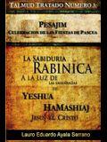 Talmud Tratado Número 3: Pesajim. Celebración de las Fiestas de Pascua: La Sabiduría Rabínica a la Luz de las Enseñanzas de Yeshúa HaMashiaj, J