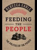 Feeding the People: The Politics of the Potato