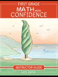 First Grade Math with Confidence Instructor Guide