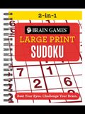 Brain Games 2-In-1 - Large Print Sudoku: Rest Your Eyes. Challenge Your Brain.