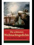 Die schönsten Weihnachtsgedichte (Über 100 Titel in einem Band): Eine Sammlung der Weihnachtsgedichte von den berühmtesten deutschen Autoren: Am Weihn
