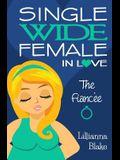 The Fiancee (Single Wide Female in Love, Book 3)