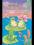 I Sing, You Sing, Too!: 30 Echo Songs for Young Singers!