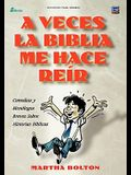 A VECES LA BIBLIA ME HACE REIR (Spanish: A Funny Thing Happened on My Way Through the Bible)