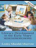 Literacy Development in the Early Years: Helping Children Read and Write (6th Edition)