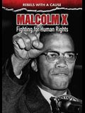 Malcolm X: Fighting for Human Rights