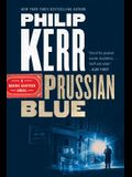 Prussian Blue (A Bernie Gunther Novel)