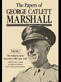 The Papers of George Catlett Marshall, 1: The Soldierly Spirit, December 1880 - June 1939