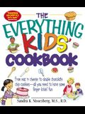 The Everything Kid's Cookbook: From Mac'n Cheese to Double Chocolate Chip Cookies-All You Need to Have Some Finger Lickin' Fun