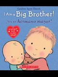 I Am a Big Brother! / Ísoy Un Hermano Mayor! (Bilingual)