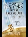 Advanced Prayers That Shake Heaven and Earth