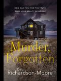 Murder, Forgotten: How Can You Find the Truth When Your Reality Is Fading?