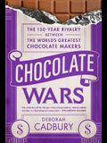 Chocolate Wars: The 150-Year Rivalry Between the World's Greatest Chocolate Makers