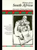 History from South Africa PB: Alternative Visions and Practices